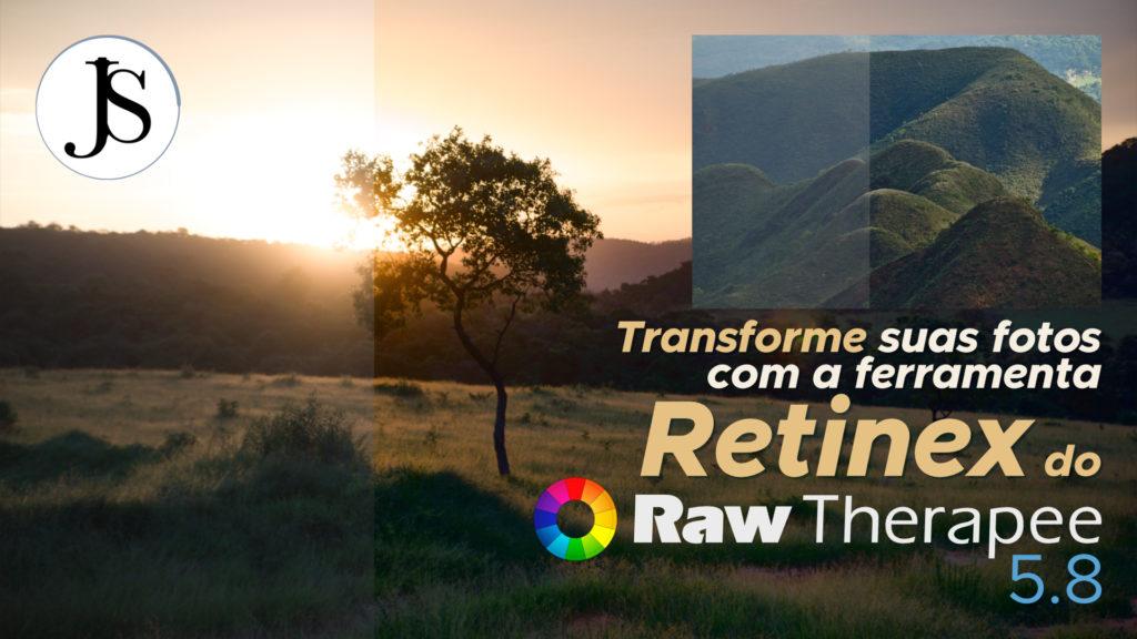 Transforme suas fotos com a ferramenta Retinex do Raw Therapee